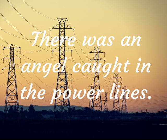 There was an angel caught in the power lines.