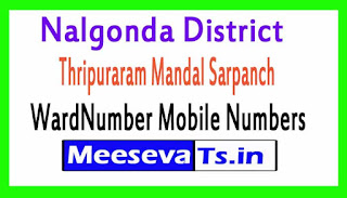 Thripuraram Mandal Sarpanch WardNumber Mobile Numbers List Part I Nalgonda District in Telangana State