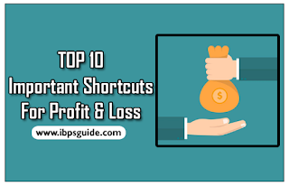 TOP 10 Important Shortcuts on Profit And Loss Problems for SBI Clerk / IBPS Exams 2017