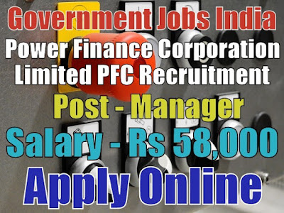 Power Finance Corporation Limited PFC Recruitment 2017