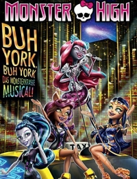 Monster High: Boo York, Boo York | Bmovies