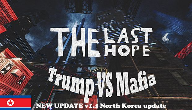 The Last Hope Trump vs Mafia Remastered North Korea-HI2U