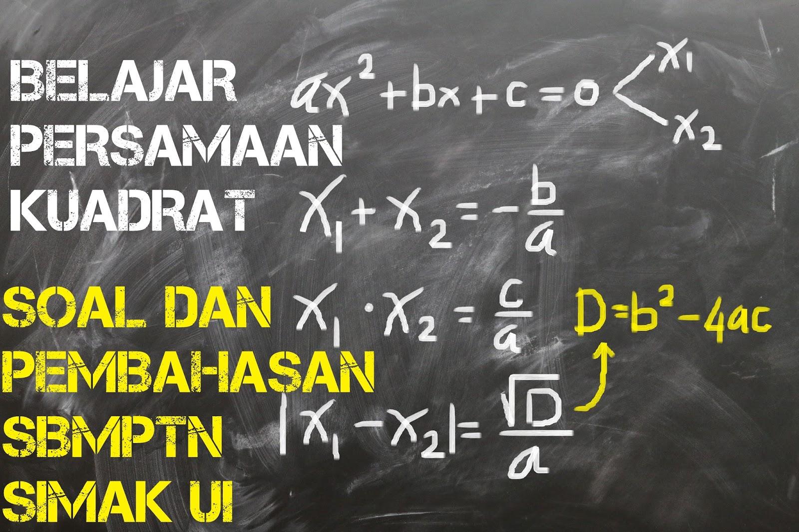 Matematika Dasar Persamaan Kuadrat (*Soal Dari Berbagai Sumber)