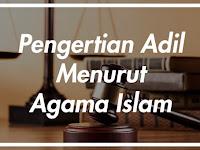 Pengertian Adil Menurut Agama Islam Lengkap