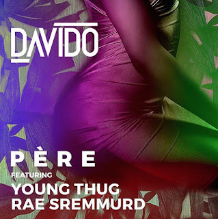 "AUDIO & VIDEO: Davido - ""Pere"" Ft. Young Thug & Rae Sremmurd"