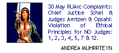 30 May RUArc Complaints: Chief Justice Schei & Judges Arntzen & Opsahl: Violation of Ethical Principles for NO Judges: 1, 2, 3, 4, 5, 7 & 12
