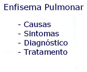 Enfisema pulmonar causas sintomas diagnóstico tratamento prevenção riscos complicações