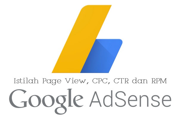 Arti Page View, CTR, CPC, RPM dalam Adsense