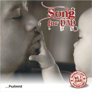 song_for_Dad_track D Psalmist (@psal_mist) ~ Song For Dad - Music
