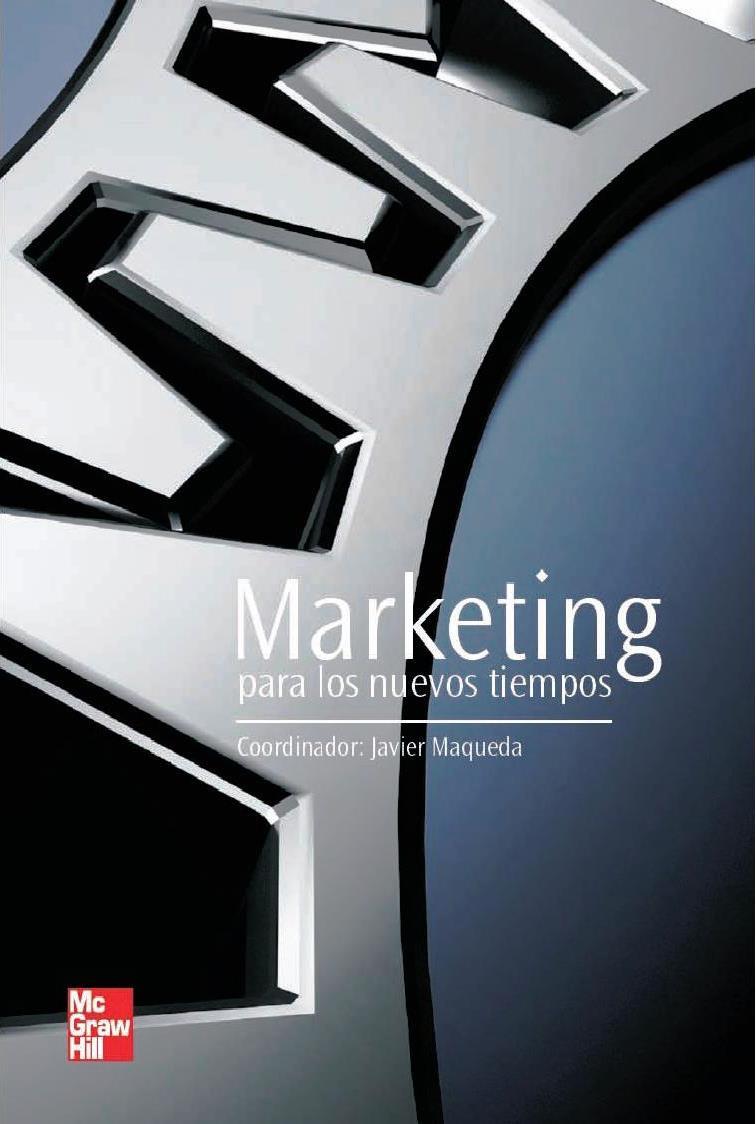 Marketing para los nuevos tiempos – Javier Maqueda Lafuente