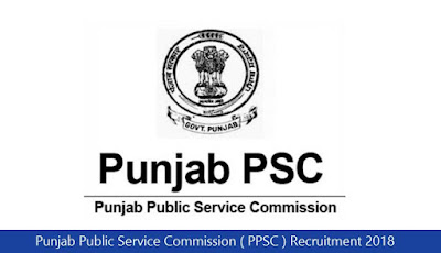 Punjab Public Service Commission ( PPSC ) Recruitment 2018