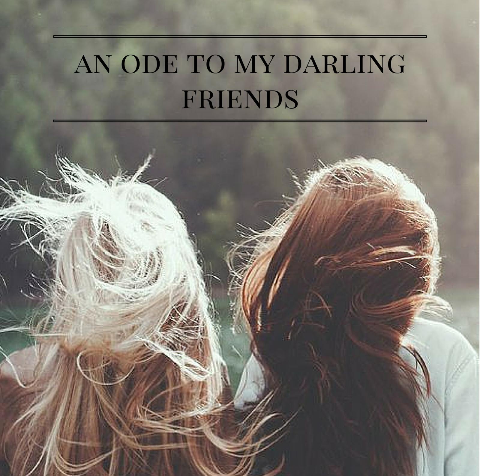 An Ode To My Darling Friends | alyssajfreitas.blogspot.com