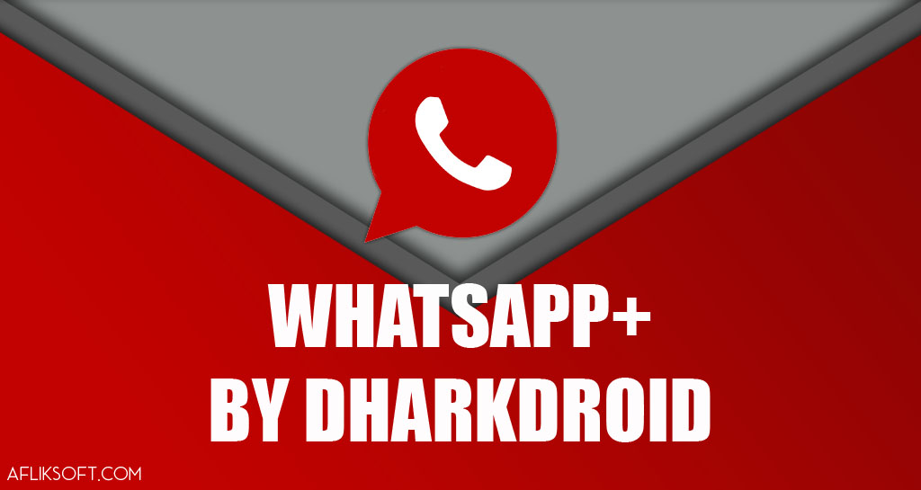 WhatsApp+ & WaFap by DharkDroid