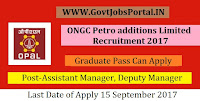 ONGC Petro additions Limited Recruitment 2017– Assistant Manager, Deputy Manager