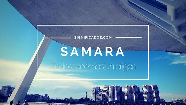 Significado y Origen del Nombre Samara ¿Que significa?