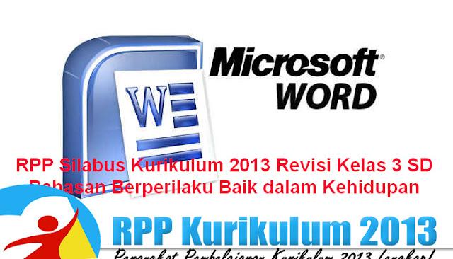 RPP Silabus Kurikulum 2013 Revisi Kelas 3 SD Bahasan Berperilaku Baik dalam Kehidupan