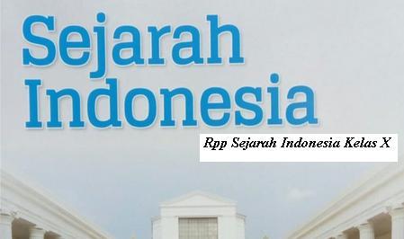 Download Rpp Mata Pelajaran Sejarah Indonesia Smk Kelas X Kurikulum 2013 Revisi 2017