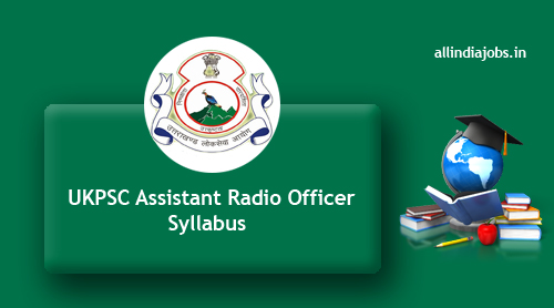 Ukpsc Assistant Radio Officer Syllabus 2017 2018 Pdf