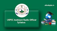 UKPSC Assistant Radio Officer Syllabus