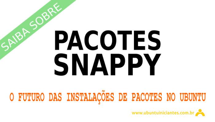 O futuro das instalacoes de pacotes o formato snap ou snappy