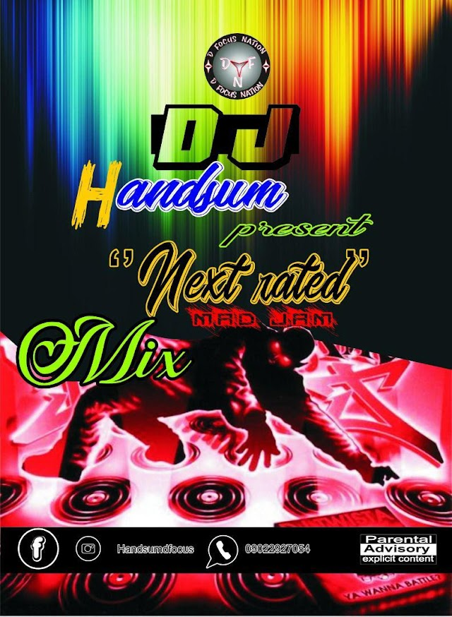 #DJMIX: DJ HANDSUM- NEXT RATED JAM MIX