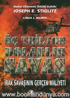 Joseph E. Stiglitz, Linda J. Bilmes - Üç Trilyon Dolarlık Savaş