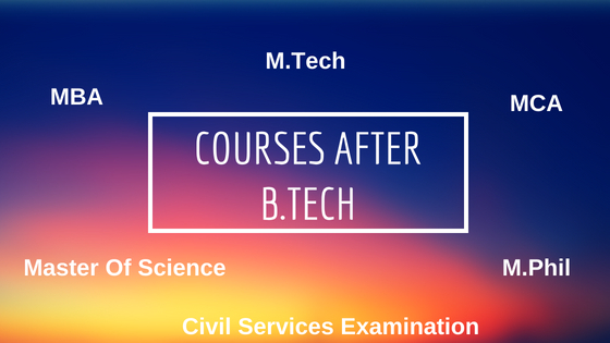 6 Best Courses after B Tech in India For 2019