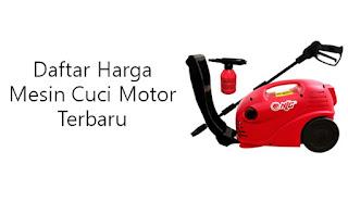 Daftar Harga Mesin Cuci Motor Terbaru