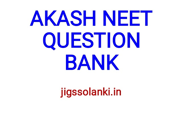 AKASH NEET QUESTION BANK WITH SOLUTION