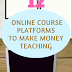 12 Online Course Platforms to Make Money Teaching - Work at Home Trust