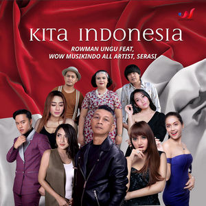 Rowman Ungu - Kita Indonesia (Feat. Wow Musikindo All Artist & Serasi)