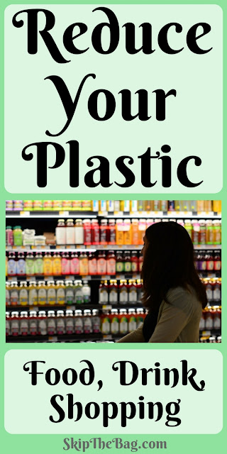 Reduce Your Plastic. 24 Tips to reduce plastic while shopping for food and drinks and meal prep.