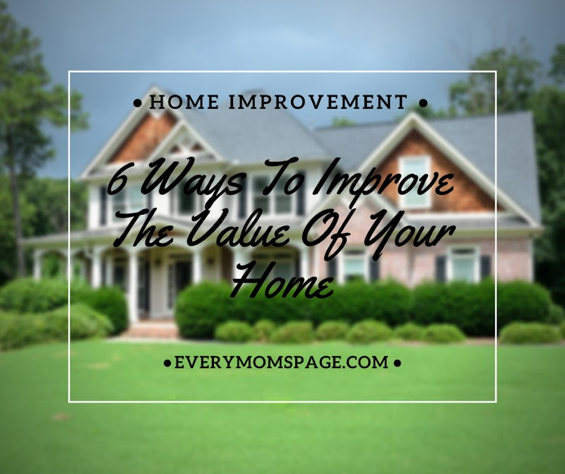 6 Ways To Improve The Value Of Your Home