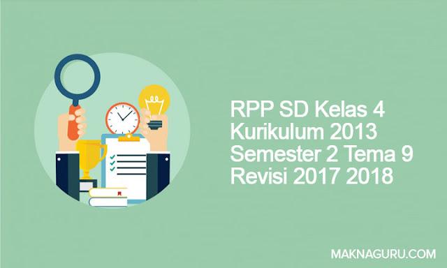 RPP SD Kelas 4 Kurikulum 2013 Semester 2 Tema 9 Revisi 2017 2018