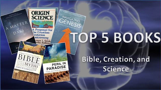 Top 5 Books for Discussing the Bible, Creation, and Science:   Origin Science: A Proposal for the Creation/Evolution Controversy- Norman Geisler; The Bible Among The Myths: Unique Revelation or Just Ancient Literature- John N. Oswalt; Peril in Paradise: Theology, Science, and the Age of the Earth- Mark S. Whorton; Navigating Genesis: A Scientist's Journey Through Genesis 1-11- Hugh Ross; A Matter of Days: Resolving A Christian Controversy- Hugh Ross