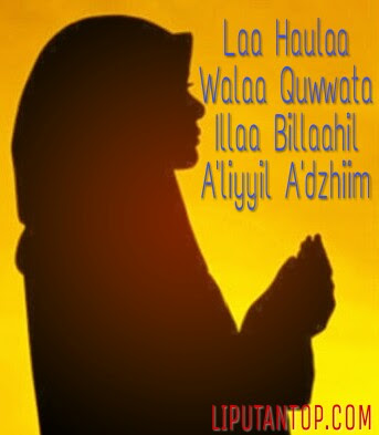 Kisah Nyata: Keajaiban Dzikir Laa Haulaa Walaa Quwwata Illa Billahil'aliyyil Adzhiim