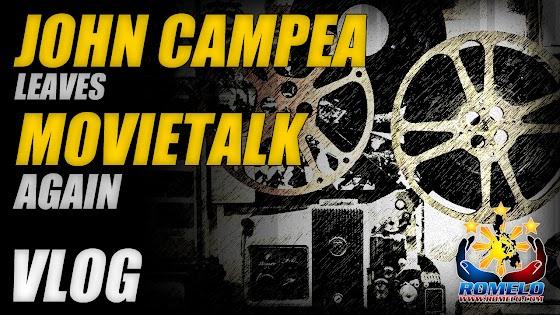 John Campea Leaves Movietalk Again O_o