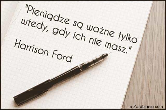 Harrison Ford, cytaty o pieniądzach.