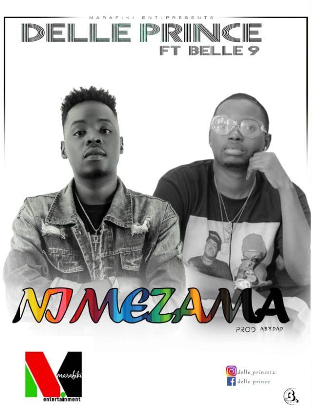 Download Audio | Delle Prince ft Belle9 – Nimezama