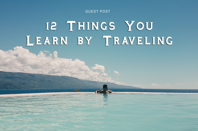 12 Things You Learn by Traveling