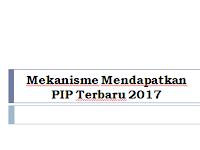 Mekanisme Mendapatkan PIP Terbaru 2017