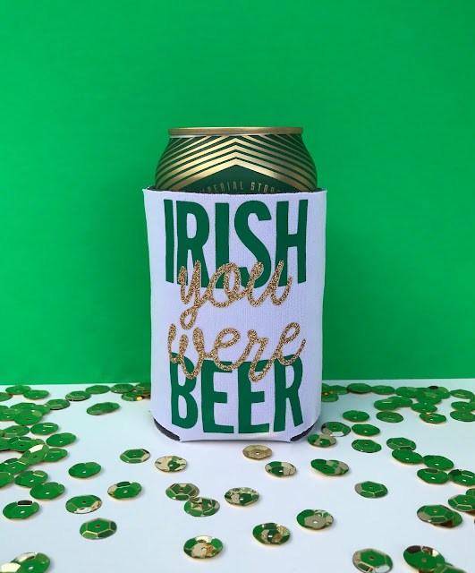"Create your own ""Irish You Were Beer"" Can Cooler!"