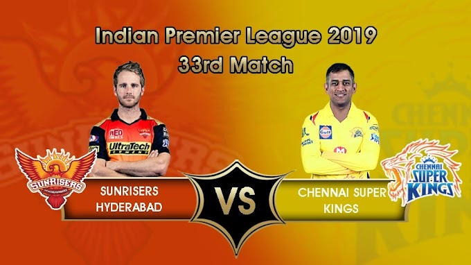 IPL 2019: SRH will host Chennai tonight at 8 PM, See Team news, Head to head stats and Probable XI
