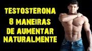 8 Maneiras de Aumentar a Testosterona Naturalmente