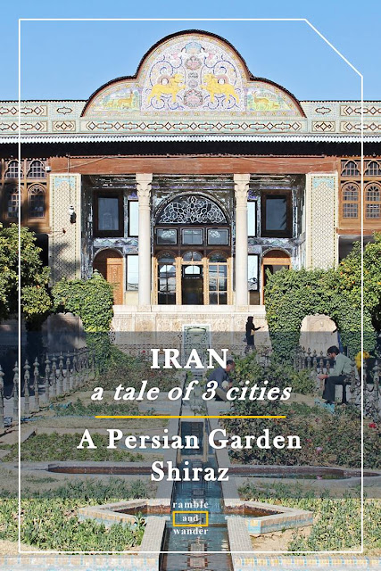 Iran: A Persian Garden at Qavam House (Naranjestan Museum) in Shiraz - Ramble and Wander
