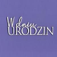 http://www.craftymoly.pl/pl/p/262-Tekturka-napis-W-Dniu-Urodzin-G3/955