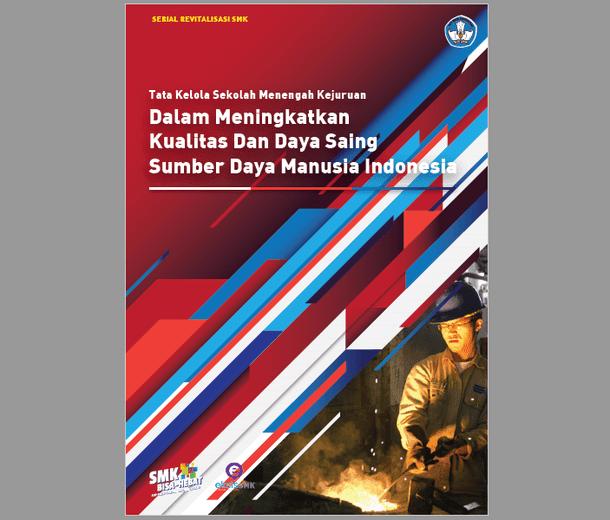 Buku Serial Revitalisasi SMK Tata Kelola SMK dalam Meningkatkan Kualitas dan Daya Saing SDM Indonesia