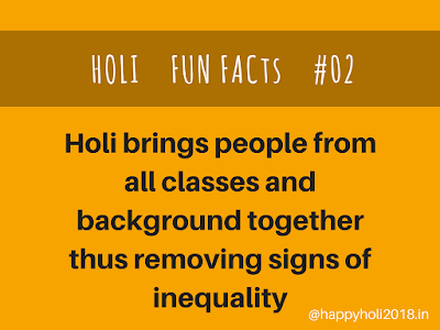 holi fun facts #02 - Holi brings people from all classes and background together thus removing signs of iequality