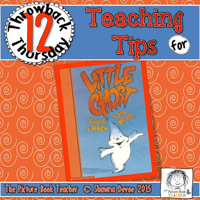 Little Ghost by Vivian French TBT - Teaching Tips.
