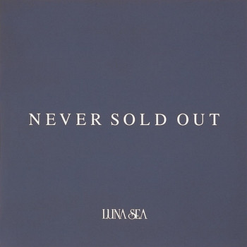 LUNA SEA – Never Sold Out